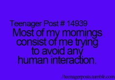 Seriously, don't cross me in the mornings. Don't talk to me until I'm fully awake & have had food.