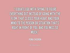 Pema Chodron Quotes On Ego. QuotesGram
