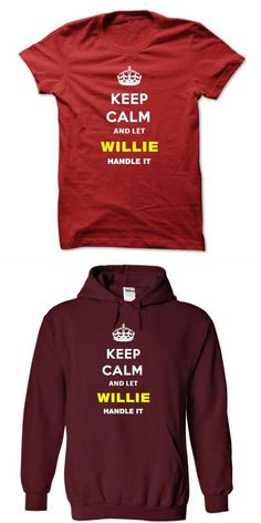 Keep Calm And Let Willie Handle It Willie Cauley Stein T Shirt #willie #nelson #spirit #t #shirt #willie #nelson #weed #t #shirt #willie #robertson #t #shirt #willie #t #shirts #brownwood