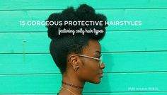 Who says protective styling has to be boring? See 15 gorgeous protective hairstyles that feature women with 4b to 4c hair types.