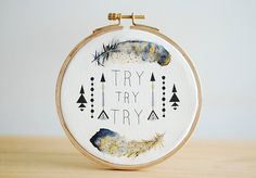 Quote Embroidery Hoop, Try Try Try, Tribal, Feather and Arrow, Original Watercolor Painting, Inspirational Quote, 5''