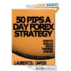 50 Pips A Day Forex Strategy --- http://www.amazon.com/Pips-Day-Forex-Strategy-ebook/dp/B008NWF4JE/?tag=pintrest01-20