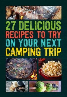 27 Delicious Recipes To Try On Your Next Camping Trip  http://www.buzzfeed.com/melissaharrison/delicious-camping-recipes?s=mobile