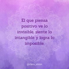 El que piensa positivo... Positive Attitude, Positive Quotes, Motivational Quotes, Louise Hay, Card Sayings, Great Words, More Than Words, Healthy Mind, Faith