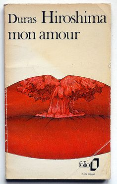 Cover of Marguerite Duras's (French Author & Auteur) 'Hiroshima Mon Amour' who also wrote the screenplay for the film directed by Alain Resnais. ☸ڿڰۣ—