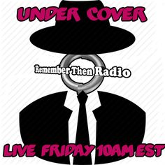 Come Under Cover with Remember Then Radio - http://rememberthenradio.com Starting Friday we will hear new talent that is just waiting to be discovered and also lots of the old crooners we have always loved. Join DJ Barbara at every Friday 10am est  Remember Then Radio - The Soundtrack of Our Lives 24/7/365
