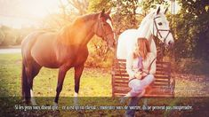 Si les gens vous disent que « ce n'est qu'un cheval », contentez vous de sourire, ils ne peuvent pas comprendre.