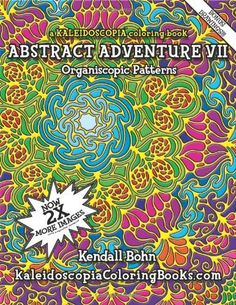 Abstract Adventure VII: A Kaleidoscopia Coloring Book: Organiscopic Patterns by Kendall Bohn, http://www.amazon.com/dp/1461067812/ref=cm_sw_r_pi_dp_Rz9wqb0Y9KBAT