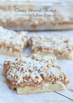 These are easy to make and taste buttery and delicious! #recipe #dessert http://www.highheelsandgrills.com/2013/10/chewy-almond-coconut-toffee-bars.html