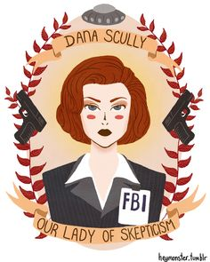 Why Dana Scully is the best.    (Awesome painting by heymonster.)