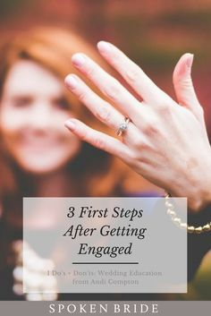 Just engaged? Here are 3 things to do right when you get that ring on your finger.