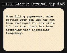 S.H.I.E.L.D. Recruit Survival Tip #345:When filing paperwork, make certain your pen ink has not been exchanged for invisible ink, as that prank has been happening with increasing frequency. [Submitted by momo9momo]