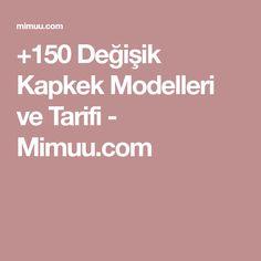 +150 Değişik Kapkek Modelleri ve Tarifi - Mimuu.com