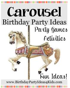 Carousel Birthday Party Theme Carousel themed party ideas for Games, Activities, Party Food, Favors, Decorations and more!   http://www.birthdaypartyideas4kids.com/carousel-party-ideas.htm