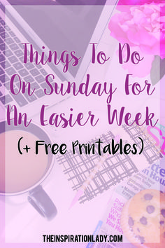 A simple list of things to do every Sunday to set yourself up for an easier week ahead!