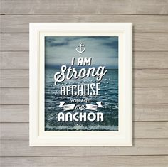 I am Strong because You are My Anchor Motivational Quote Wall Art Printable Ocean Blue Navy-8x10-Instant Download Sea Sand Wave Wanderlust