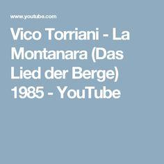 Vico Torriani - La Montanara (Das Lied der Berge) 1985 - YouTube