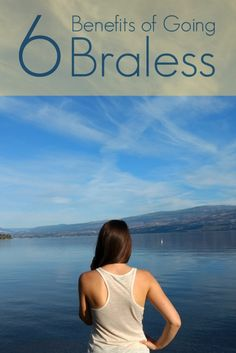 6 Health and Wellness Benefits of Going Braless