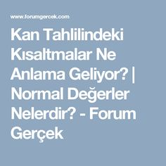 Kan Tahlilindeki Kısaltmalar Ne Anlama Geliyor? | Normal Değerler Nelerdir? - Forum Gerçek Group Health, Blood Cells, Alternative Medicine, Natural Medicine, Healthy Tips, Good To Know, Health And Beauty, Life Hacks, Health Fitness