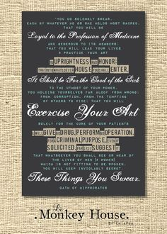HIPpocratic Oath by LeMonkeyHouse on Etsy, $25.00 -- Hippocratic Oath Poster