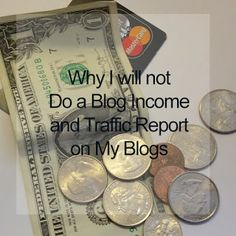 Why I will not do a blog income and traffic report on my blogs   To post or not to post that is the Question (c) 2017 P.Lynne Designs  Lately I have been seeing on Pinterest boards pins like this: How I made $250 ($1000 $4000 whatever amount) in my first year (first month first week) of blogging. At first I thought it was a joke but now I am sort of concerned.  We have all heard the phrase Never discuss your income with anyone at work. Well there is a good and valid reason for that quote…