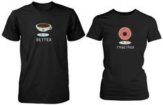Wedding gift ideas, Anniversary gifts, Honeymoon outfit ideas, Bridal Shower gifts, Valentines Day gift ideas - Cute Couple Shirts - Coffee and Donut Better Together - Couple Shirts by 365 In Love