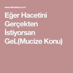 Eğer Hacetini Gerçekten İstiyorsan GeL(Mucize Konu) Allah, Quotes, Balcony, Quotations, God, Qoutes, Quote, Shut Up Quotes, Allah Islam