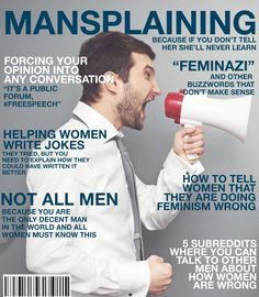 The new issue of Mansplaining comes out tomorrow, don't forget to pick up your copy. Misandry, Feminist Af, Smash The Patriarchy, Intersectional Feminism, Equal Rights, Women's Rights, Pro Choice, Social Issues, Equality
