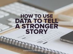 How to Use Data to Tell a Stronger Story::  Stats, facts, and figures—we all love data, and it certainly helps make content all the more powerful. Data, when used properly, makes an argument more compelling, underscores a position, and adds relevancy and authenticity to a story.  Yetwe've all seen infographics, slides, and blog posts so  ..