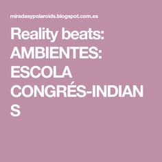 Reality beats: AMBIENTES: ESCOLA CONGRÉS-INDIANS Barcelona, Toys, School, Environment, Learning Spaces, Activity Toys, Clearance Toys, Barcelona Spain
