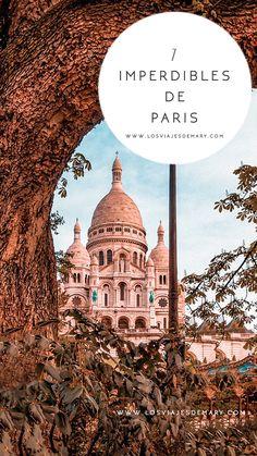 7 IMPERDIBLES DE PARIS #PARIS #PARISFRANCE #FRANCE #VIAJAR #TRAVEL #MONTMARTRE #NOTREDAME #LOUVRE #EIFFELTOWER