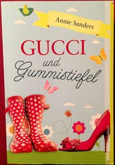 Gucci und Gummistiefel, Annie Sanders, 2014, Weltbild Verlag, Taschenbuch   eBay