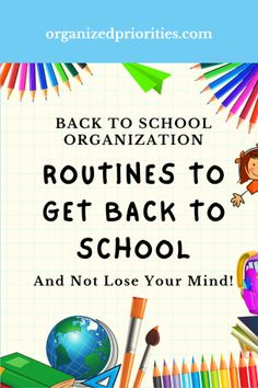 Routines to Get Back to School – Organized Priorities