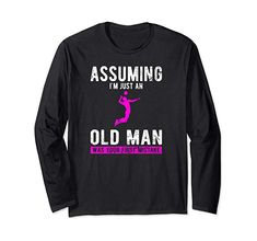 Assuming I'm Just An Old Lady Was Your First Mistake Long Sleeve T-Shirt Volleyball Funny, Volleyball Outfits, Women Volleyball, Volleyball Silhouette, Fantasy Football, Shirt Price, Branded T Shirts, Old Women, Style Guides