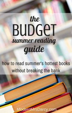 The budget summer reading guide: how to read summer's hottest books without breaking the bank.