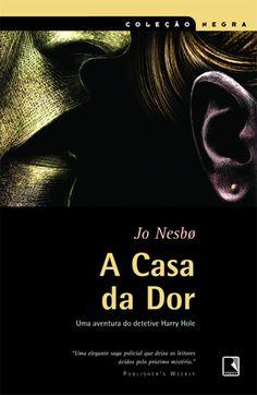 A Casa da Dor - Jo Nesbo - Record - Lido no celular