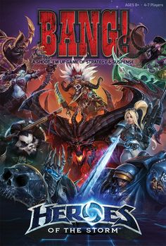 Bang! Heroes of The Storm Game. We don't yet have Bang!, maybe this would be a good version, or Samurai Sword, or even The Walking Dead version for a gift.