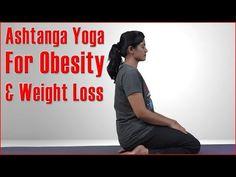 Ashtanga Yoga For Obesity & Weight Loss - YouTube