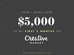 How I Made Over $5,000 in My First 5 Months on Creative Market — Janna Hagan