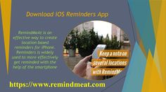 Download iOS Reminders App  Set a reminder to pick-up apples at the grocery store as you are nearby, When you're searching for a task manager app the quantity of decisions accessible to you may be overpowering. Be that as it may, on the off chance that you know the right things to ask, the decision will turn into a considerable measure simpler. Visit us : https://www.remindmeat.com/