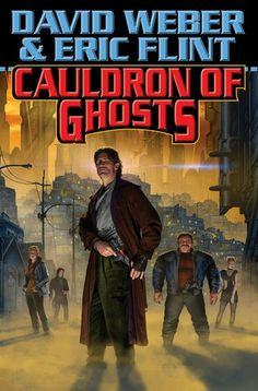 Cauldron of Ghosts  by David Weber  Eric Flint June 2014