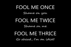 fool me once - Google Search
