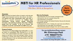 MBTI for HR Professionals Date: 19th Nov 2016 @ Bangalore WebURL : www.bit.ly/kw_mbti_hr Contact : Chinmaya S Patil ( 9886077575 )