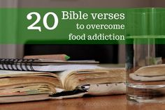If you're battling food cravings and addictions, you need the Word of God to empower you to overcome. Here are 20 of the most powerful Bible verses to battle and overcome food addiction.