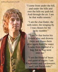 - Bilbo to Smaug the Dragon, The Hobbit.