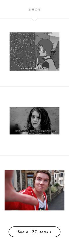"""""""neon"""" by burnthe-school-doacid ❤ liked on Polyvore featuring subtitles, feelings, pictures, black and white, quotes, text, phrase, saying, depression and skins"""