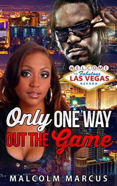 Only One Way Out The Game by Malcolm Marcus http://www.amazon.com/dp/B01AERIT6U/ref=cm_sw_r_pi_dp_ZfvLwb1YCX4AY