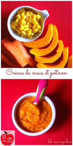 Crème de maïs et potiron Toddler Meals, Kids Meals, Baby Dishes, Baby Cooking, Pregnancy Nutrition, Homemade Baby, Baby Food Recipes, New Baby Products, Food And Drink