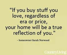 Buy Stuff New Home Quotes Decorating Tips Interior Motto Mantra