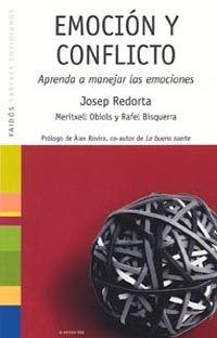 Emoción y conflicto : aprenda a manejar las emociones / Josep Redorta, Meritxell Obiols, Rafel Bisquerra